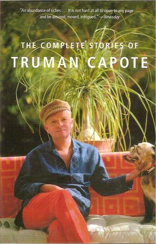 Free online download The Complete Stories of Truman Capote by Truman Capote PDF