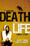 Cheating Death, Living Life - Linda's Story