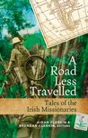 Tales of Irish Missionaries from around the world: A road less travelled