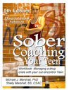 Sober Coaching Your Teen: Workbook: Managing a Drug Crisis with your out-of-control Teen