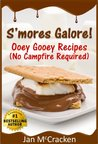 S'mores Galore Ooey Gooey Recipes (No Campfire Required)