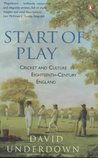 Start Of Play: Cricket And Culture In Eighteenth Century England