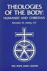 Theologies Of The Body: Humanist And Christian