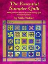 The Essential Sampler Quilt: Make Your Own Version of Award-winning Quilt Constant Inspiration