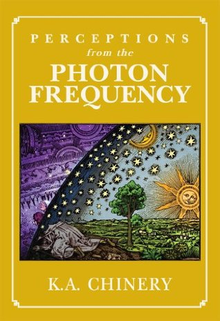 Perceptions From the Photon Frequency  by  K.A. Chinery