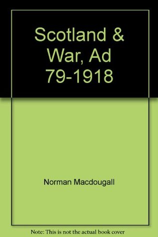 Scotland And War: Ad 79 1918