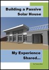 Building a Passive Solar House: My Experience Shared