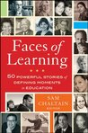 Faces of Learning: 50 Powerful Stories of Defining Moments in Education: v. 1