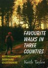 Favourite Walks in Three Counties: Nottinghamshire, Derbyshire and Leicestershire