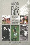 From the Press Box: Seventy Years of Great Moments in Irish Sport