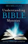 Understanding Bible Mysteries: Examining 13 Christian Myths and Half Truths