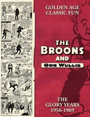 The Broons and Oor Wullie, Volume 14: The Glory Years 1956-1969 The Broons