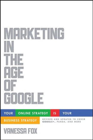 Download online for free Marketing in the Age of Google: Your Online Strategy IS Your Business Strategy iBook