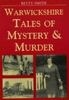 Warwickshire Tales of Mystery and Murder (Mystery & Murder)