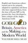 God and Gold: Britain, America and the Making of the Modern World