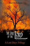 The Day of the Lord (A Last Days Trilogy)