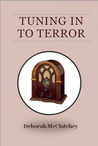 Tuning in to Terror by Deborah McClatchey