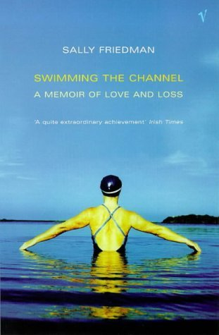 SWIMMING THE CHANNEL: A MEMOIR OF LOVE AND LOSS