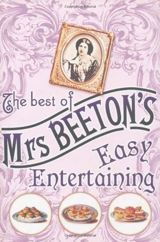 The Best Of Mrs Beeton's Easy Entertaining by Isabella Beeton