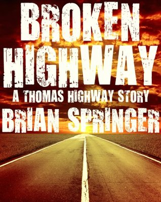 Broken Highway by Brian Springer