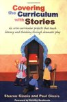 Covering the Curriculum With Stories: Six Cross-cultural Projects That Teach Literacy and Thinking Through Dramatic Play: Six Cross-curricular Projects ... Literacy and Thinking Through Dramatic Play