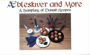 Aebleskiver and More: A Sampling of Danish Recipes (Stocking Stuffers)