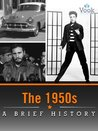 The 1950s: A Brief History