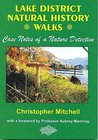 Lake District Natural History Walks: Case Notes of a Nature Detective. Christopher Mitchell