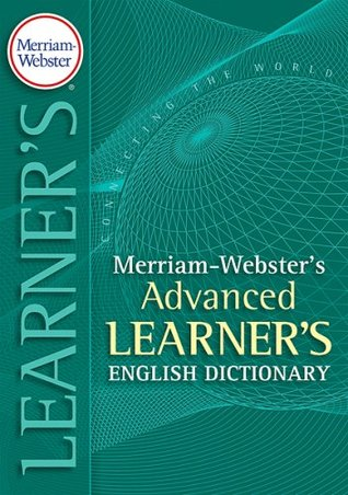 Merriam-Websters Advanced Learners Dictionary  by  Merriam-Webster