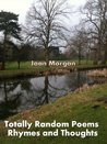 Totally Random Poems,Rhymes and Thoughts