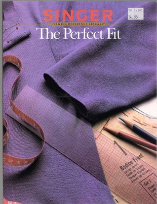 Singer - Sewing Reference Library - The Perfect Fit