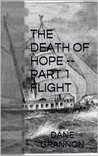 The Death of Hope -- Part 1   Flight (The Undead War)