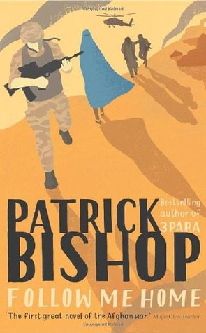 Follow Me Home by Patrick Bishop