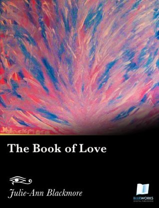The Book of Love Julie-Ann Blackmore