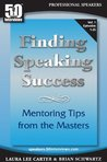 Finding Speaking Success: Mentoring Tips from the Masters (Episode #6)