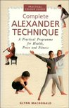 Complete Alexander Technique: A Practical Programme for Health, Poise and Fitness