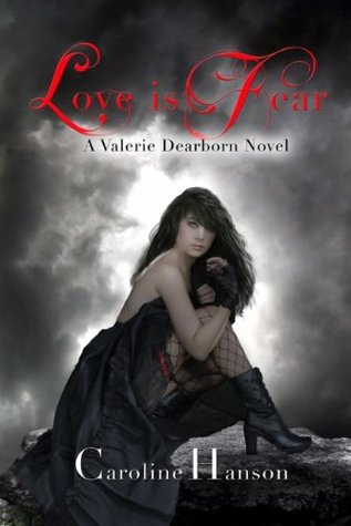 Love is Fear by Caroline Hanson