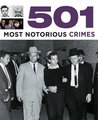 501 Most Notorious Crimes (501 Series)