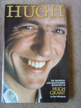 Hugh: The Unofficial Biography of Hugh Grant (Kandour Biographies)
