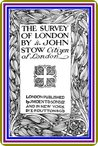 The Survey of London, by John Stow