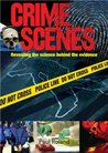Crime Scenes: Revealing The Science Behind The Evidence