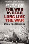 The War is Dead, Long Live the War: Bosnia: the Reckoning