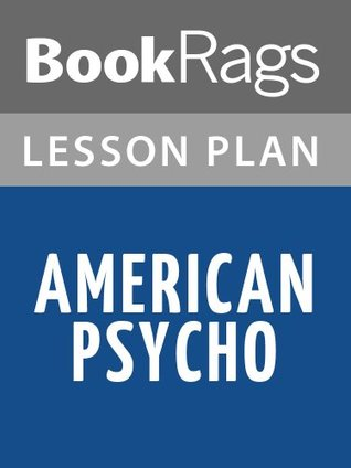 American Psycho Lesson Plans  by  BookRags