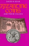 Byzantine Coins and Their Values by David R. Sear