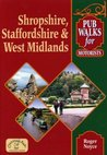 Shropshire, Staffordshire and West Midlands (Pub Walks for Motorists)