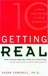 Getting Real: 10 Truth Skills You Need to Live an Authentic Life: The Ten Truth Skills You Need to Live an Authentic Life
