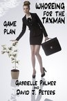Whoreing For The Taxman Game Plan (Whoreing For The Taxman The Whole Story)