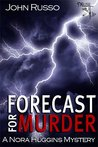 Forecast for Murder (Nora Huggins Mystery)