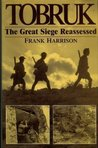 Tobruk The Great Seige Reassessed