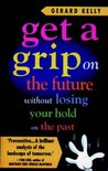 Get a Grip on the Future without Losing Your Hold on the Past